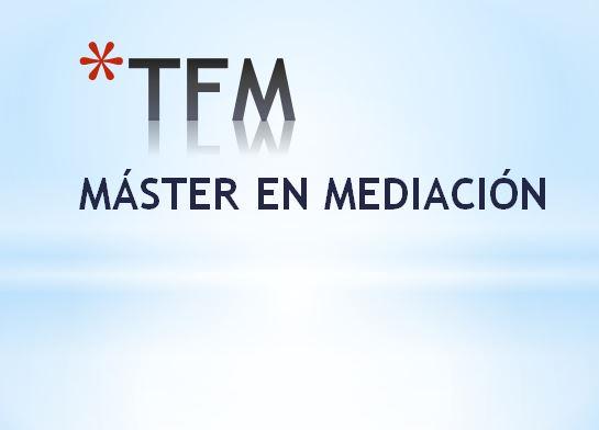 IMG Trabajo Fin de Máster de Mediación