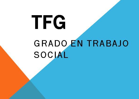 Trabajo Fin de Grado en el Grado en Trabajo Social, Sede Jerez